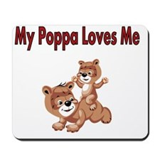 My Poppa  Loves Me with 2 bears Mousepad