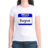 hello my name is royce T