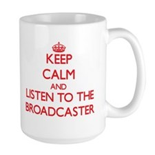Keep Calm and Listen to the Broadcaster Mugs