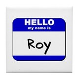 hello my name is roy  Tile Coaster