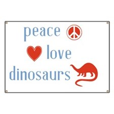 Peace Love Dinosaurs Banner