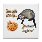 Ferrets are like potato chips... Tile Coaster