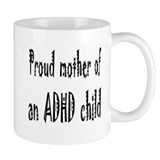 Coffee Mug for the mother of an ADHD child