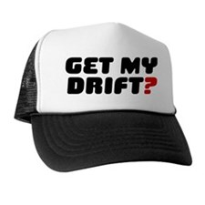 GET MY DRIFT Trucker Hat