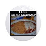 I Love Cheese Enchildas Ornament (Round)