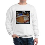 I Love Cheese Enchildas Sweatshirt
