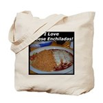 I Love Cheese Enchildas Tote Bag