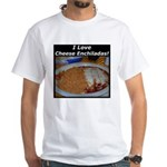 I Love Cheese Enchildas White T-Shirt