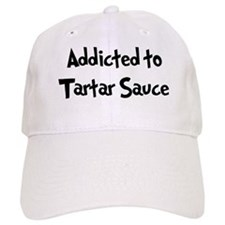 Addicted to Tartar Sauce Baseball Cap