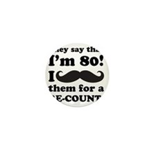 Funny Mustache 80th Birthday Mini Button