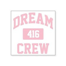 "Dream Crew Square Sticker 3"" x 3"""