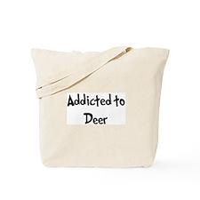 Addicted to Deer Tote Bag