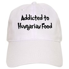 Addicted to Hungarian Food Baseball Cap