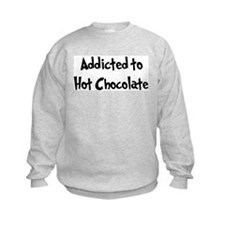 Addicted to Hot Chocolate Sweatshirt