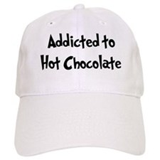 Addicted to Hot Chocolate Baseball Cap