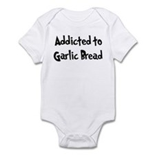 Addicted to Garlic Bread Infant Bodysuit