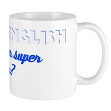 I Teach English what's your super power Mug