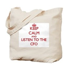 Keep Calm and Listen to the Cfo Tote Bag