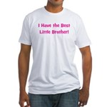 I Have The Best Little Brothe Fitted T-Shirt