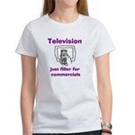 TV Filler for Commercials Women's T-Shirt