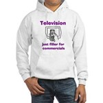TV Filler for Commercials Hooded Sweatshirt