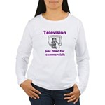 TV Filler for Commercials Women's Long Sleeve T-Sh