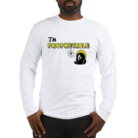 I'm Prophetable Long Sleeve T-Shirt