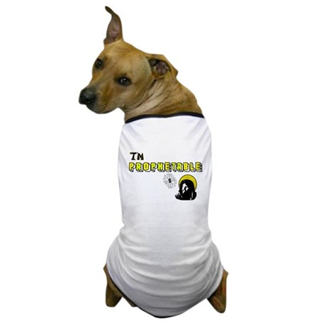 I'm Prophetable Dog T-Shirt