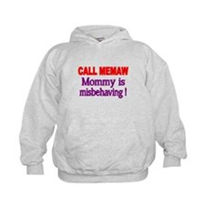 CALL MEMAW. Mommy is misbehaving! Hoodie
