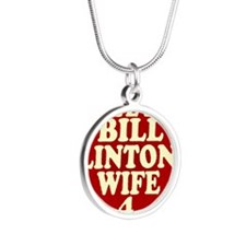 Vote Fore Bill Clintons Wife Silver Round Necklace