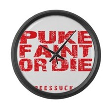 PUKE FAINT OR DIE - BLACK Large Wall Clock