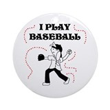 I Play Baseball (girl) Ornament (Round)