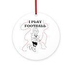 I Play Football (girl) Ornament (Round)