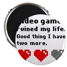 Video games ruined my life Magnet