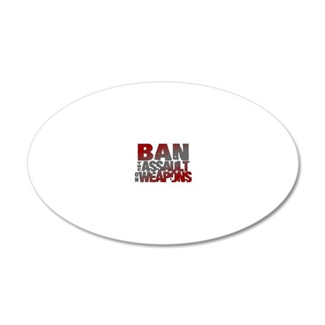Ban Assault Weapons 20x12 Oval Wall Decal