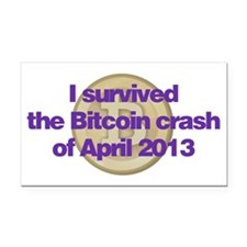 I survived the Bitcoin crash  Rectangle Car Magnet