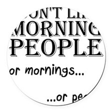 Morning People Person Hate Mornin Round Car Magnet