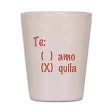 Te amo or Tequila Shot Glass