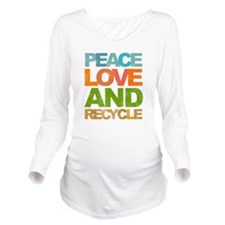 Peace Love and Recyc Long Sleeve Maternity T-Shirt
