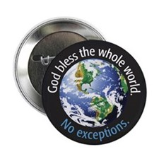 "God Bless the Whole World 2.25"" Button (100 pack)"