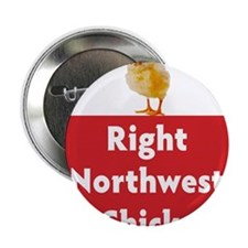 "Right Northwest Chicks of Washington 2.25"" Button"