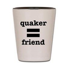 Quaker (equals) Friend Shot Glass