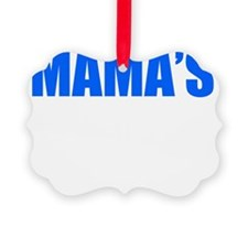 MAMAS BOY Ornament