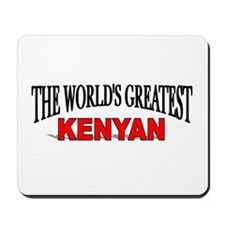 """The World's Greatest Kenyan"" Mousepad"