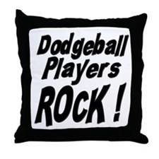 Dodgeball Players Rock ! Throw Pillow