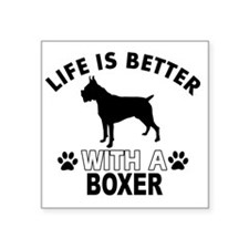"Life is better with a Boxer Square Sticker 3"" x 3"""