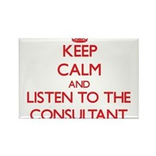 Keep Calm and Listen to the Consultant Magnets