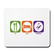 Eat Sleep Dentistry Mousepad