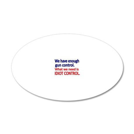 We have enough gun control 20x12 Oval Wall Decal