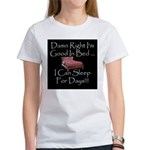 Good In Bed Women's T-Shirt